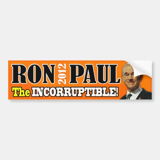 Ron Paul - The Incorruptible! Bumper Stickers