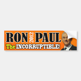 Ron Paul - The Incorruptible! Car Bumper Sticker