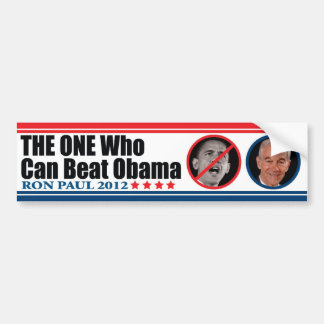 Ron Paul: THE ONE Who Can Beat Obama Car Bumper Sticker