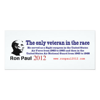 Ron Paul the Only Veteran in the Presidential Race 4x9.25 Paper Invitation Card