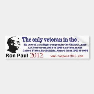 Ron Paul the Only Veteran in the Presidential Race Car Bumper Sticker