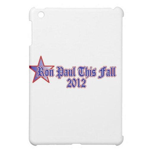 Ron Paul This Fall 2012 iPad Mini Case