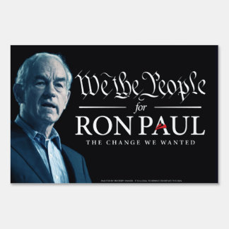 Ron Paul We The People Yard Signs