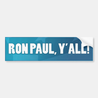Ron Paul, Yall! Bumper Stickers
