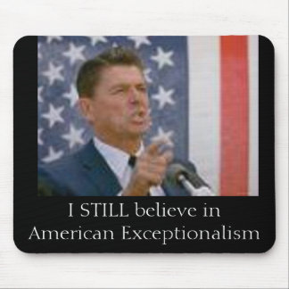 Ronald Reagan- American Exceptionalism Mousepads
