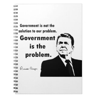 Ronald Reagan - Government is the Problem Notebook