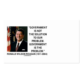 Ronald Reagan Government Not Solution Is Problem Business Card