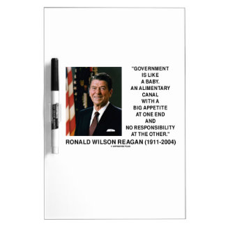 Ronald Reagan Gov't Like A Baby Alimentary Canal Dry Erase Whiteboards