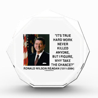 Ronald Reagan Hard Work Why Take The Chance? Awards