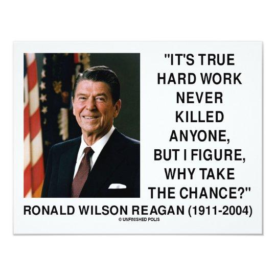 Ronald Reagan Hard Work Why Take The Chance? Card
