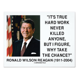 Ronald Reagan Hard Work Why Take The Chance? Card