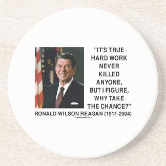 Ronald Reagan Hard Work Why Take The Chance? Drink Coaster