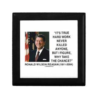 Ronald Reagan Hard Work Why Take The Chance? Trinket Boxes