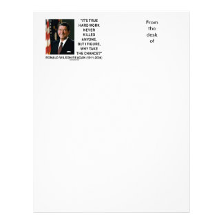 Ronald Reagan Hard Work Why Take The Chance? Personalized Letterhead