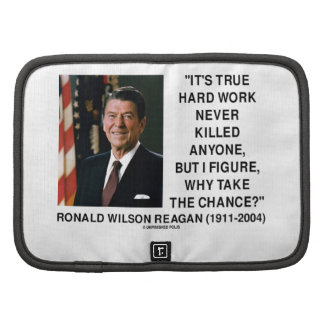 Ronald Reagan Hard Work Why Take The Chance? Planners