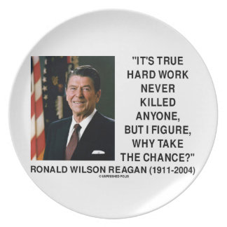 Ronald Reagan Hard Work Why Take The Chance? Dinner Plates