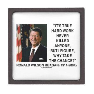 Ronald Reagan Hard Work Why Take The Chance? Premium Jewelry Box
