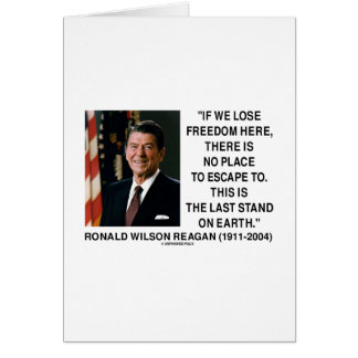 Ronald Reagan Lose Freedom Here Last Stand Earth Greeting Cards