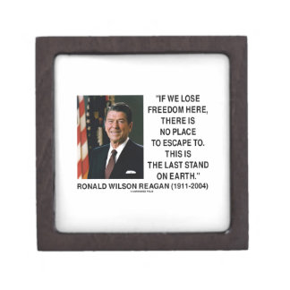 Ronald Reagan Lose Freedom Here Last Stand Earth Jewelry Box