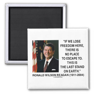 Ronald Reagan Lose Freedom Here Last Stand Earth Refrigerator Magnet
