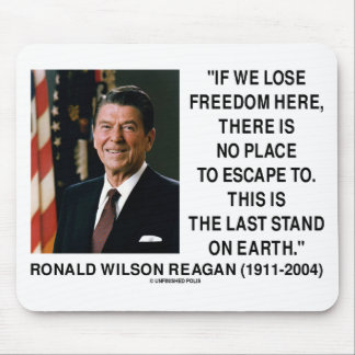 Ronald Reagan Lose Freedom Here Last Stand Earth Mouse Pads
