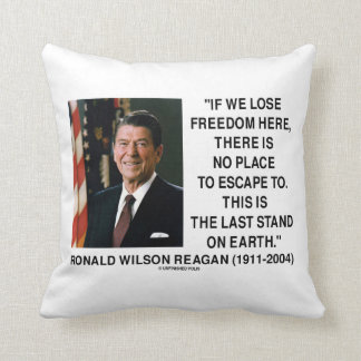 Ronald Reagan Lose Freedom Here Last Stand Earth Pillow
