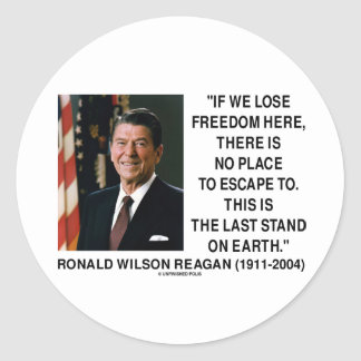 Ronald Reagan Lose Freedom Here Last Stand Earth Sticker