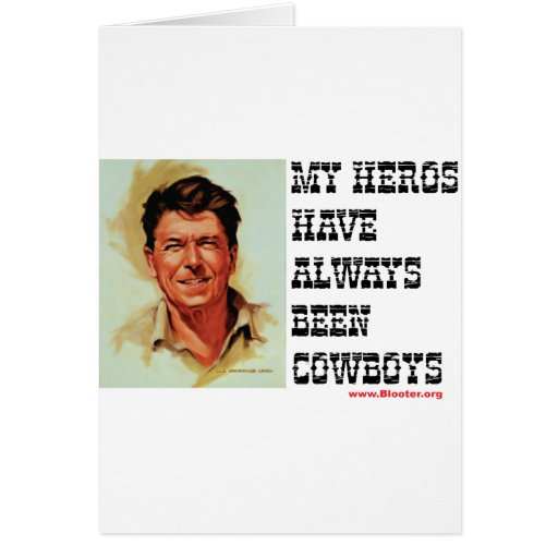 Ronald Reagan - My Heroes Have Always Been Cowboys Cards