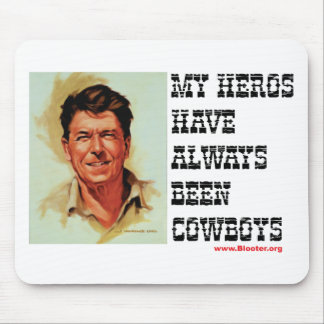 Ronald Reagan - My Heroes Have Always Been Cowboys Mouse Pad
