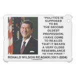Ronald Reagan Politics Second Oldest Profession iPad Mini Case
