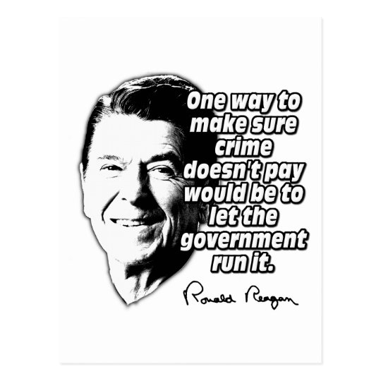 Ronald Reagan Quote Make Sure Crime Doesn't Pay Postcard