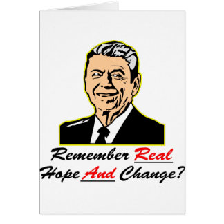 Ronald Reagan Remember Real Hope And Change Card