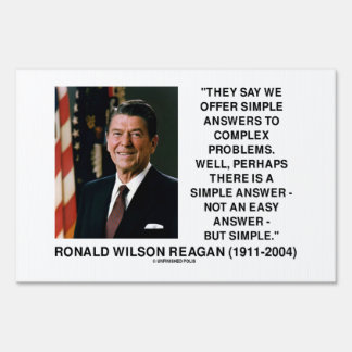 Ronald Reagan Simple Answers To Complex Problems Yard Sign