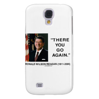 Ronald Reagan There You Go Again Quote Samsung Galaxy S4 Case