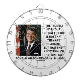 Ronald Reagan Trouble With Liberal Friends Quote Dartboard