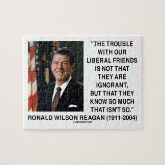 Ronald Reagan Trouble With Liberal Friends Quote Jigsaw Puzzle