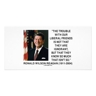 Ronald Reagan Trouble With Liberal Friends Quote Photo Card Template