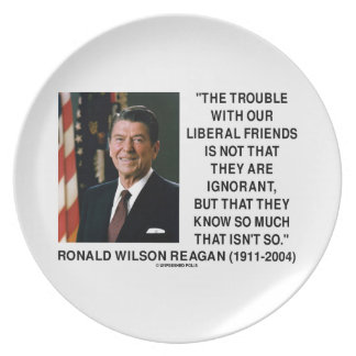 Ronald Reagan Trouble With Liberal Friends Quote Plate