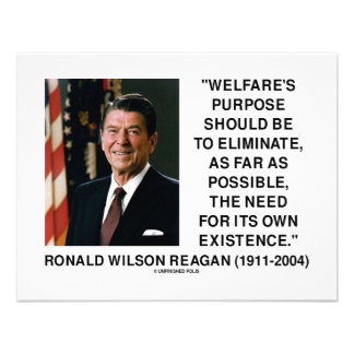 Ronald Reagan Welfare s Purpose Eliminate Need Personalized Announcements