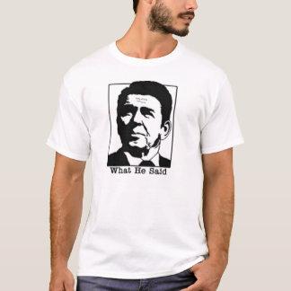 Ronald Regan - What he said tshirt