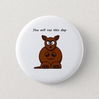 Roo this Day Angry Kangaroo Cartoon Pinback Button