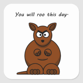 Roo this Day Angry Kangaroo Cartoon Square Sticker