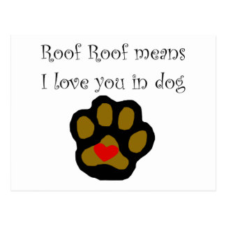 Roof Roof Means I Love You In Dog Postcard
