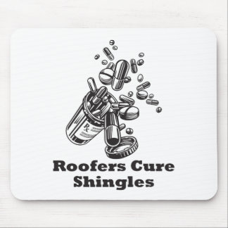 Roofers Cure Shingles Mouse Pad