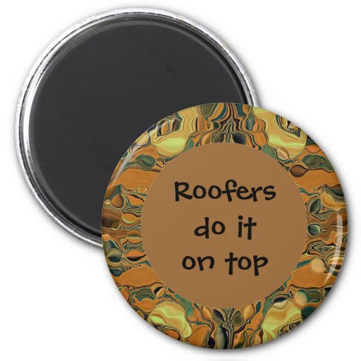 roofers do it on top 2 inch round magnet