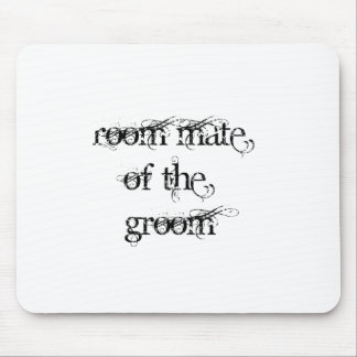 Room Mate of the Groom Mouse Pad