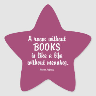 Room Without Books Is Like A Life Without Meaning Star Sticker