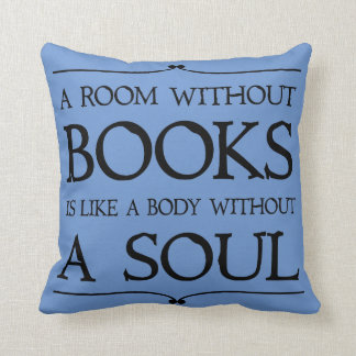 Room Without Books quote Librarian Gift Pillow