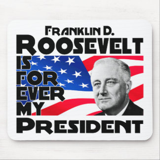 Roosevelt F para siempre Alfombrillas De Raton