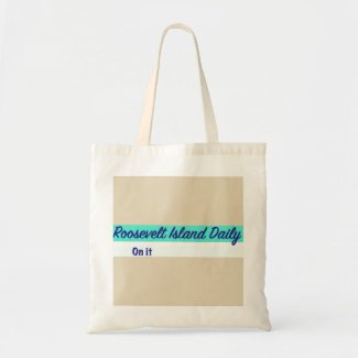 Roosevelt Island Daily On it Tote Bag